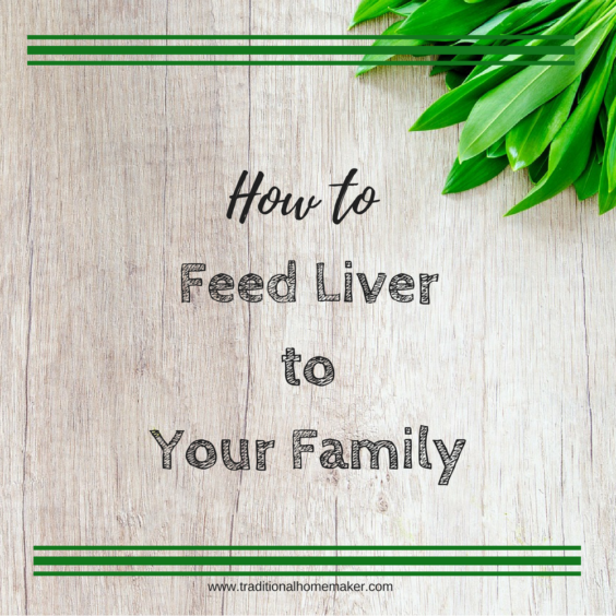 How to feed liver to your family.