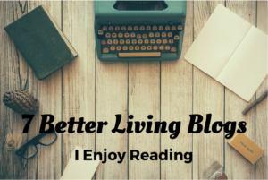 7 Better Living Blogs I enjoy reading. These blogs will encourage, challenge and educate you! traditionalhomemaker.com