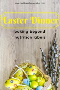 Healthy Easter Dinner: Looking Beyond Nutrition Labels