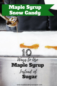 Maple Syrup Snow Candy: 10 Ways to Use Maple Syrup Instead of Sugar