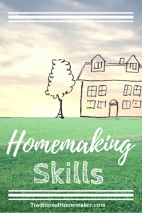 Homemaking Skills to Make Your House a Home