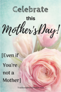 You Can Celebrate this Mother's Day even if you're not a mother: roses in the background.