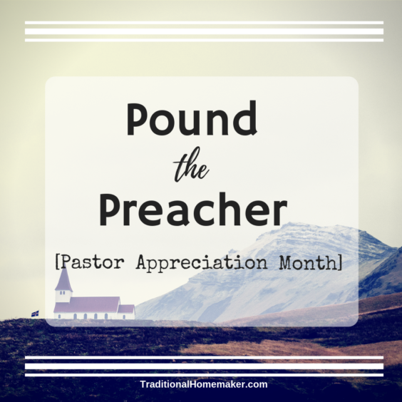 'Pound the Preacher' sounds a bit violent! But it's not! It's merely a fun, creative way to honor your church leader during pastor appreciation month.