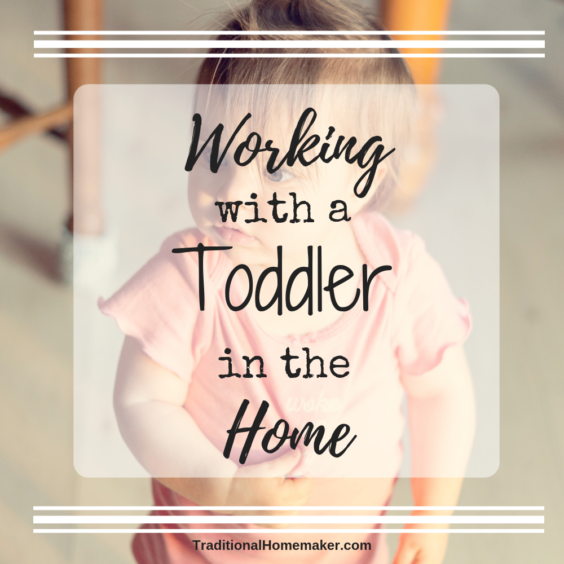 I love being a mother. But it is a struggle to figure out how to complete my to-do list. Working with a toddler in the home is definitely an art to learn.