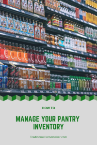 No more running out of grape jelly or toilet paper! Learn how to manage your pantry inventory to save you from many (not all!) last minute emergencies.
