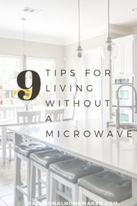 As our family began our quest for better health, tossing the microwave was inevitable. In no time, living without a microwave became the new norm.