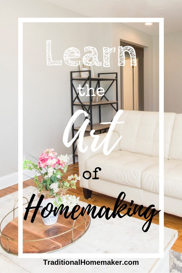 Why Homemaking Is an Art