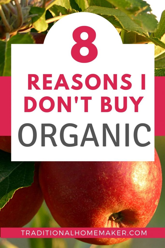I know, I know. If I truly loved my family I would only buy and serve organic food for them. But let me share with you why I don't always buy organic food.