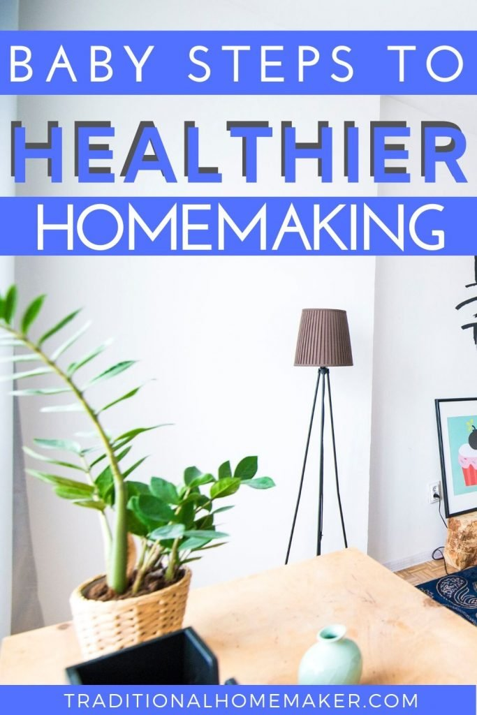 Be the best wife, mother and homemaker you can be with these baby steps to healthier homemaking. Join the free challenge, too!