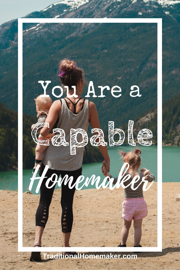 You are a Capable Homemaker