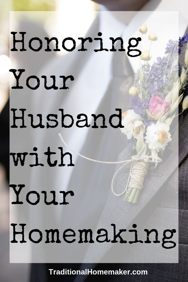 Honoring Your Husband with Your Homemaking