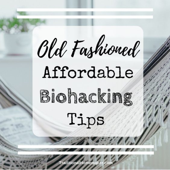 What routine can you tweak a bit to help your body be it's best? Use a few of these old fashioned, affordable biohacking tips to help you feel young again!