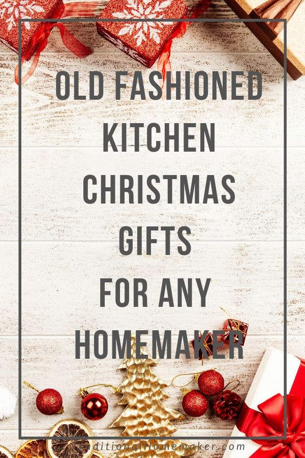I love imagining the kitchen of my dreams. Check out some of these old fashioned kitchen Christmas gifts that I've got my eye on this year.
