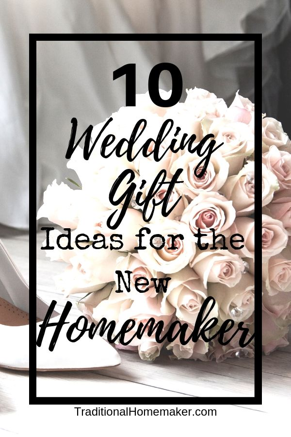 Wedding Gift Ideas for the New Bride and Homemaker
